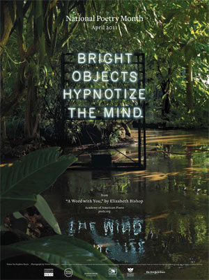 National Poetry Month poster: 'Bright objects hypnotize the mind""