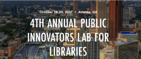 4th Annual Public Innovators Lab for Libraries: October 18-20, 2017, Atlanta, GA