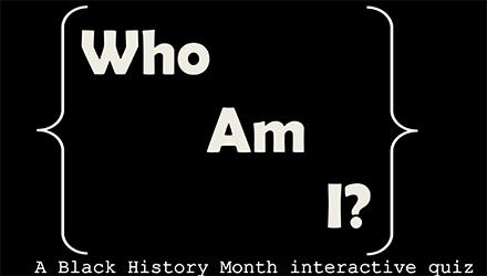 Who Am I? A Black History Month Interactive Display